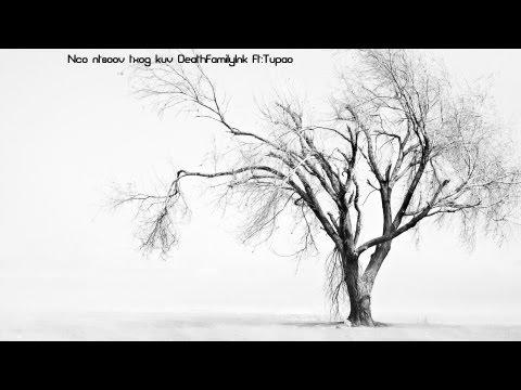 Hmong rap: Nco ntsoov txog kuv DeathFamilyInk Ft:Tupao (видео)