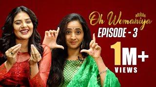 Oh Womaniya | Episode -3 | Lasya Manjunath | Sreemukhi | All About Woman