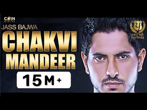 Chakvi Mandeer - Jass Bajwa || Full Song Video
