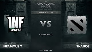 Infamous Young vs 16 anos, Game 2, SA Qualifiers The Chongqing Major