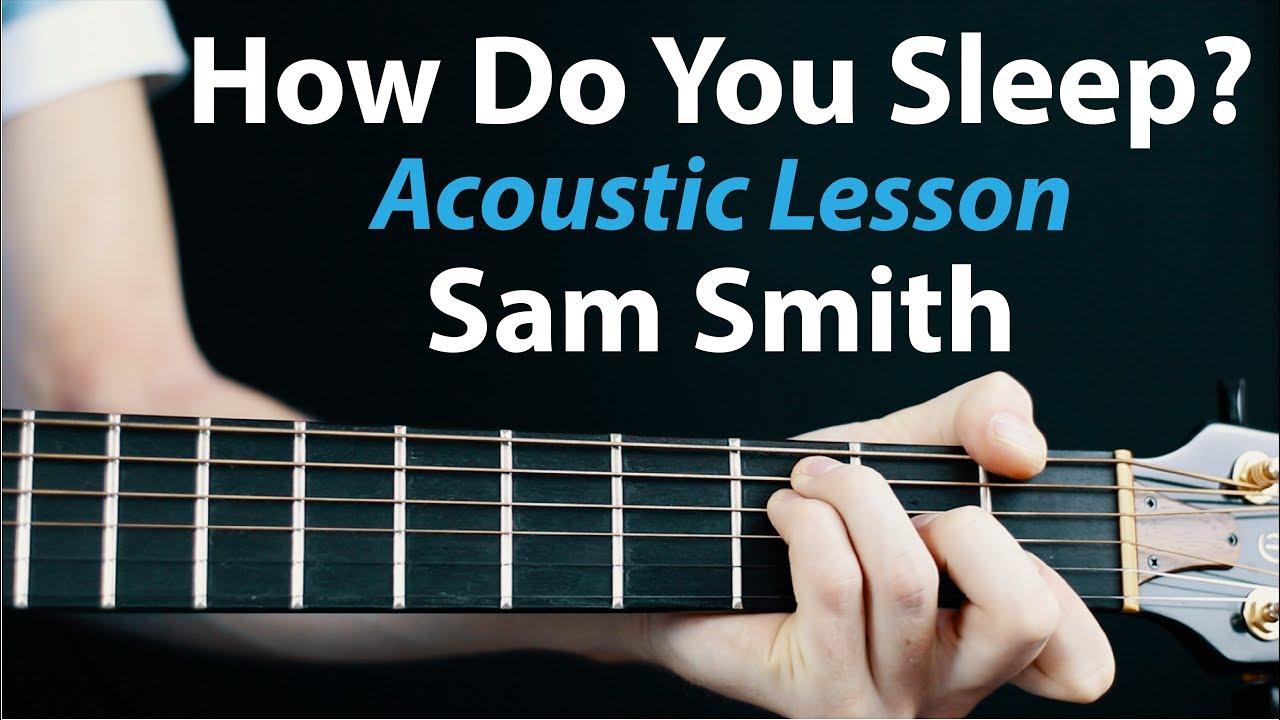 Sam Smith – How Do You Sleep: Acoustic Guitar Lesson