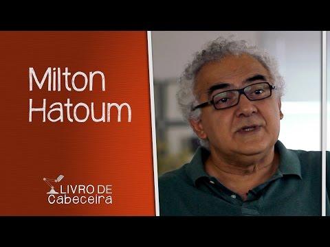 Livro de Cabeceira #10: Milton Hatoum