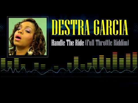 Destra Garcia – Handle The Ride (Full Throttle Riddim) [Soca 2013]