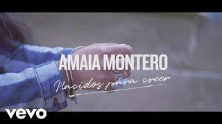 Video Amaia Montero - Nacidos para Creer MP3, 3GP, MP4, WEBM, AVI, FLV Juni 2018