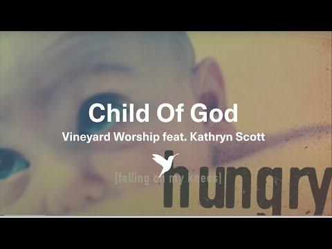 CHILD OF GOD [Official Lyric Video] | Vineyard Worship feat. Kathryn Scott