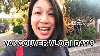 VANCOUVER VLOG  DAY 3