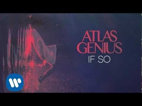 Atlas Genius - If So (Official Audio)