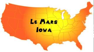 Le Mars (IA) United States  city photos gallery : How to Say or Pronounce USA Cities — Le Mars, Iowa