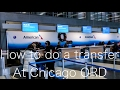 How to do a transfer at Chicago ORD Airport
