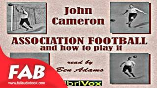 Association Football and How to Play It Full Audiobook by John CAMERON by Sports & Recreation