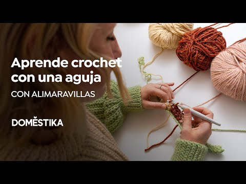 Crochet: crea prendas con una sola aguja | Un curso de Alicia Recio | Domestika