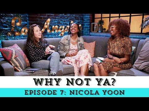 WHY NOT YA? | Episode 7: Nicola Yoon, The Sun is Also a Star