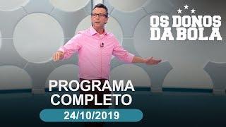 Os Donos da Bola - 24/10/2019 - Programa completo