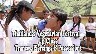 2013 Vegetarian Festival, Thailand, Up Close. Traveling With The Festival เทศกาลกินเจ