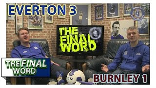 Everton 3-1 Burnley  The Final Word Toffee TV, proudly backed by Ladbrokes. For the best odds click here: http://po.st/TTEFCLadbrokes On this episode of Tof...