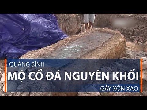 Quảng Bình: Mộ cổ đá nguyên khối gây xôn xao | VTC1 - Thời lượng: 69 giây.