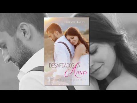 Desafiados a Amar - Book Trailer - Jorgeana Jorge