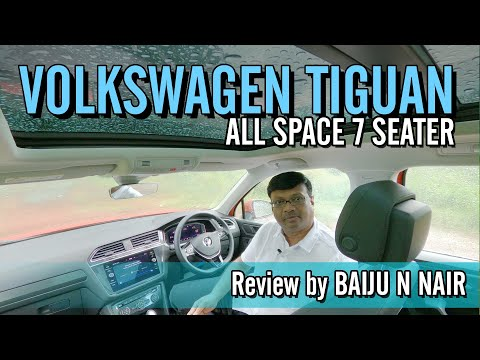 Volkswagen's 7 Seater SUV Tiguan Allspace I Review by Baiju N Nair