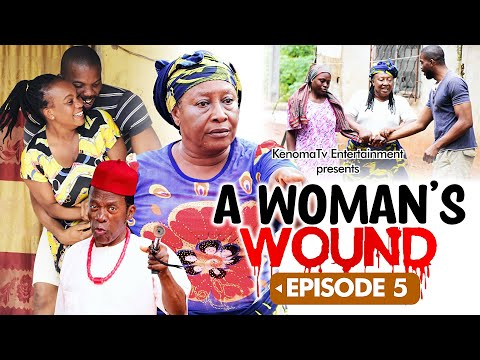 A WOMAN'S WOUND - Episode 5. Starring Patience Ozokwor, Oma Nnadi  and more [HD]