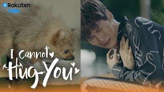 Video I Cannot Hug You - EP4 | Terrifying Dog [Eng Sub] MP3, 3GP, MP4, WEBM, AVI, FLV Maret 2018