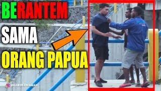 Video Kapok Dah Ajak Orang Papua Beribut Hampir Rusak Kamera - Prank Extream Indonesia Bram Dermawan MP3, 3GP, MP4, WEBM, AVI, FLV April 2019