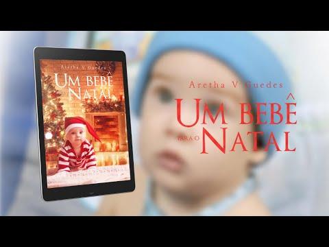 Um bebê para o natal (Booktrailer) - Aretha V. Guedes