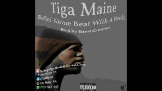 Tiga Maine - Rollin' Alone Beat With A Hook