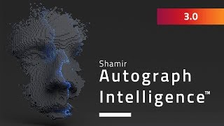 Shamir Autograph Intelligence™ Video 3.0