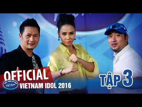VIETNAM IDOL 2016 TẬP 3 FULL - PHÁT SÓNG NGÀY 10/06/2016