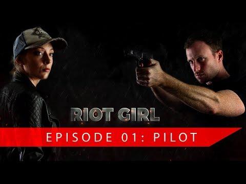 Riot Girl: Web Series - Episode 01 [Pilot]
