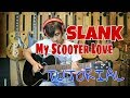 My Scooter Love SLANK Full Tutorial - Teknik Slide