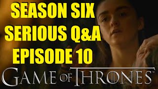 Game of Thrones Season Six Serious Q&A Episode 10