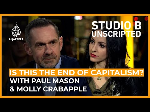 Is this the end of capitalism? - Molly Crabapple and Paul Mason   Studio B: Unscripted