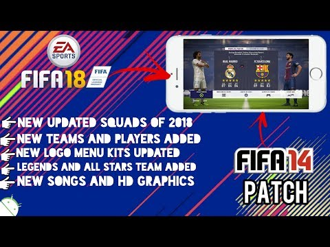 FIFA 18 On Android APK+DATA | NEW KITS SQUAD MENU-FIFA 14 PATCH | DOWNLOAD & PREVIEW