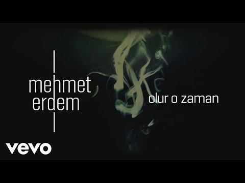 Mehmet Erdem – Olur O Zaman