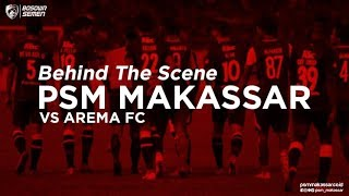Video Behind The Scene - PSM MAKASSAR vs Arema FC MP3, 3GP, MP4, WEBM, AVI, FLV Oktober 2018