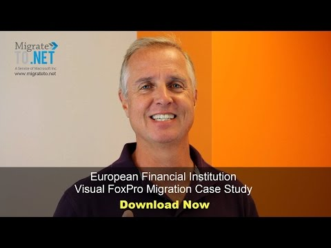 VFP to .NET Migration Case Study - European Financial Institution