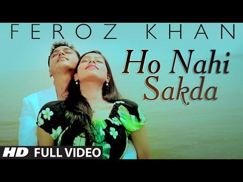 Video Feroz Khan : Ho Nahi Sakda Full Video Song | Dil Di Dewangi | Hit Punjabi Song download in MP3, 3GP, MP4, WEBM, AVI, FLV January 2017