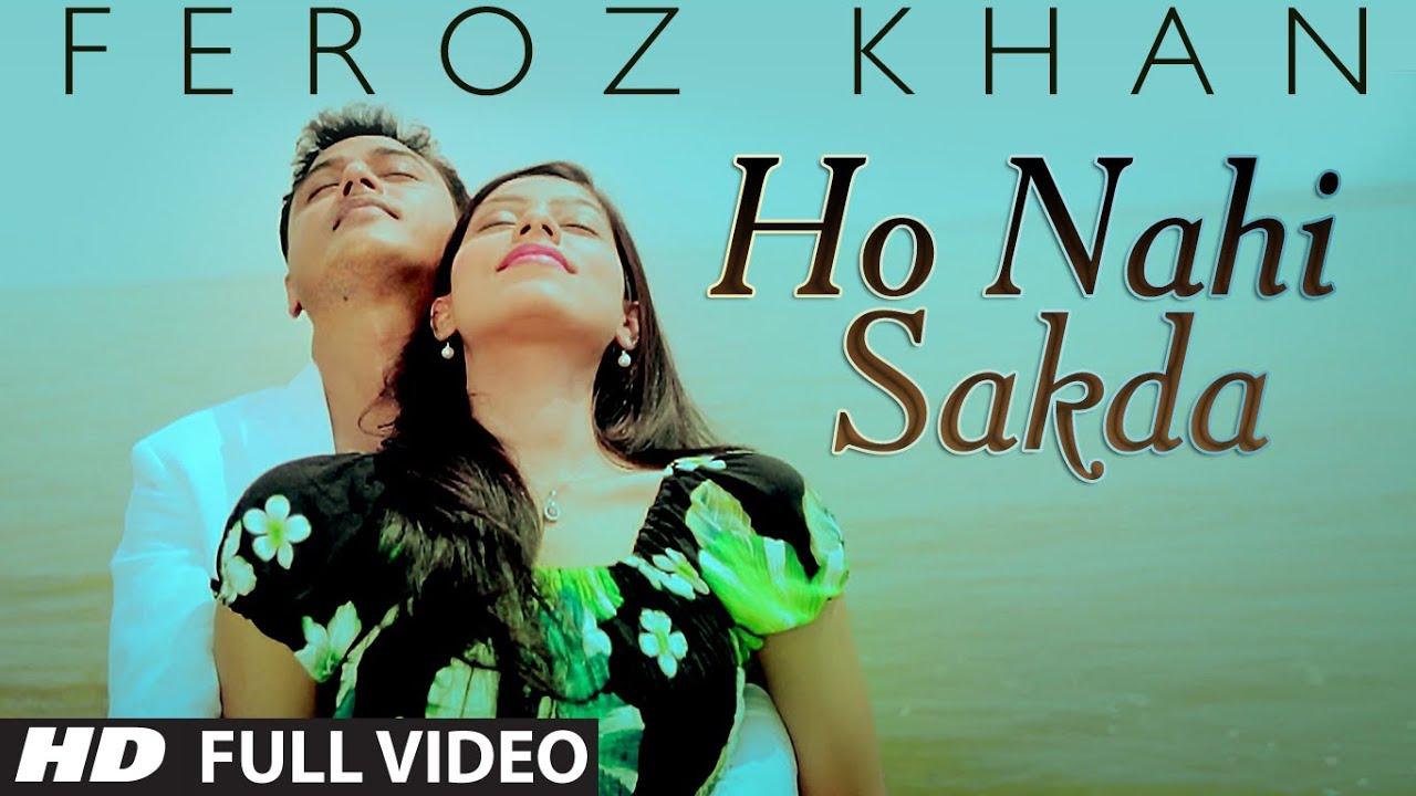 Feroz Khan Latest Video Song Ho Nahi Sakda