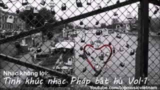 Nhạc Không Lời: Tình Khúc Pháp Bất Hủ Vol.1