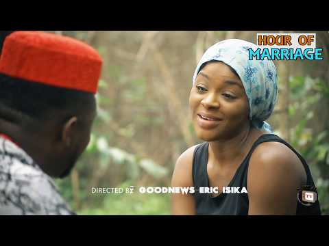 HOUR OF MARRIAGE  (OFFICIAL TRAILER) -  CHACHA EKE 2018 LATEST NIGERIAN NOLLYWOOD MOVIE FULL HD