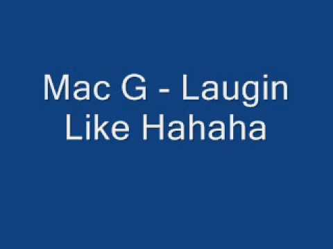 Mac G - Laugin Like Hahaha
