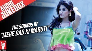 The Sounds Of Mere Dad Ki Maruti - Audio Jukebox