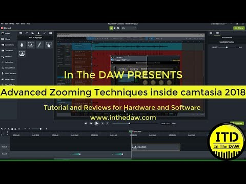 Advanced zooming Techniques inside camtasia 2018 In THE DAW