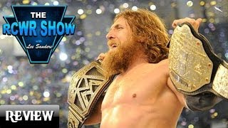 WWE Raw 4-7-14 Review: Daniel Bryan Vs HHH, NXT Stars Step Up! Warrior Returns! The RCWR Show