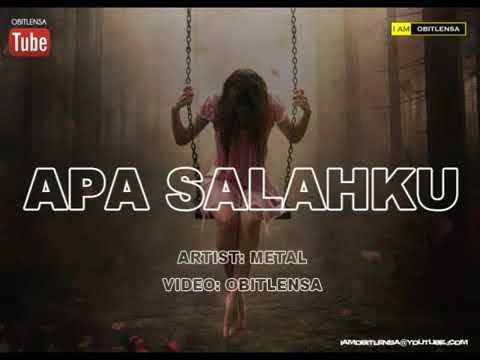 Download Video Metal Band - Apa Salahku (Lirik)