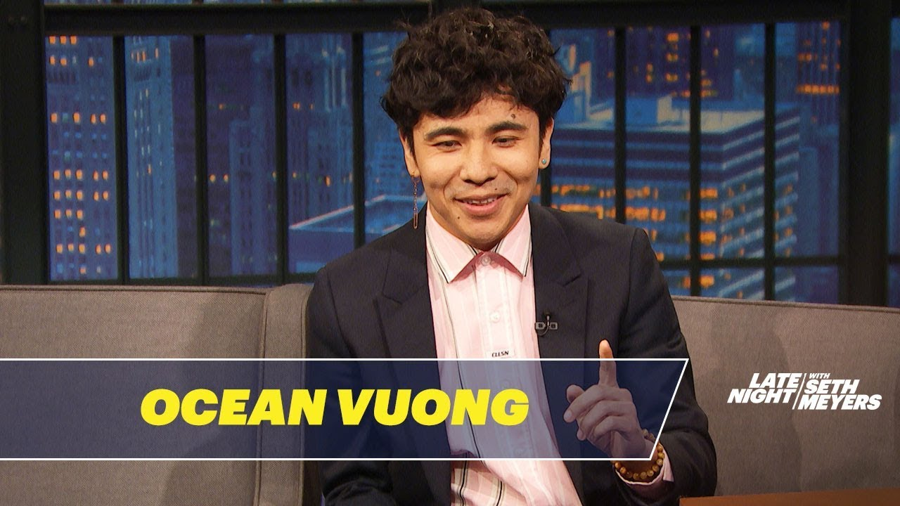 "Late Night with Seth Meyers: ""Ocean Vuong Wrote His Debut Novel in a Closet"""