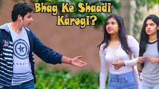 "Video ""Bhag Ke Shadi Karogi? "" Prank on Cute Girls   #Thrustustrolls E03   Pranks In India MP3, 3GP, MP4, WEBM, AVI, FLV Januari 2019"