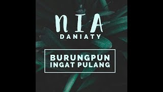 Download lagu Burungpun Ingat Pulang Nia Daniaty Mp3