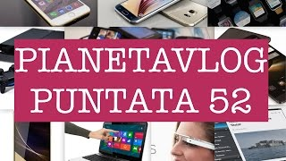 Video: PianetaVlog 52: S6 Edge Plus, Note 5, Nexus Huawei ...